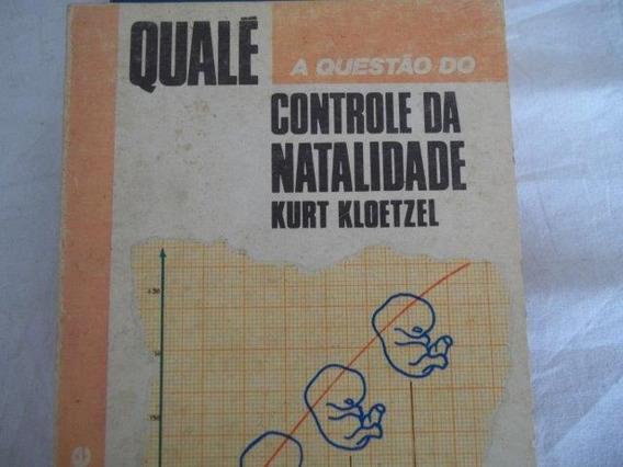 Livro - Qualé - A Questão Do Controle Da Natalidade - Kurt