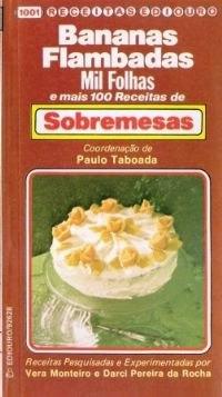 Bananas Flambadas Mil Folhas Cremes Manjar + 100 Sobremesas