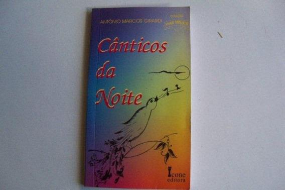 * Cânticos Da Noite - Antonio Marcos Girardi