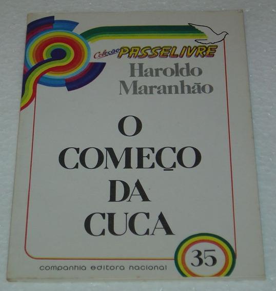 O Começo Da Cuca Haroldo Maranhão Livro /