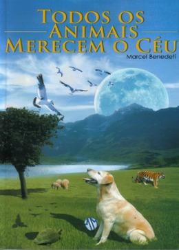 Todos Os Animais Merecem O Céu (capa Nova)- Marcel Benedeti