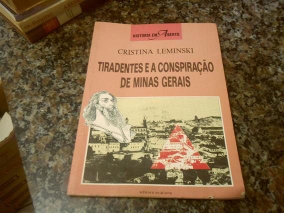Tiradentes E A Conpirção De Minas Gerais-cristina Leminski-