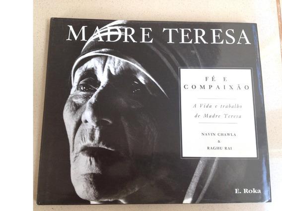 Livro De Luxo Madre Teresa Fé&compaixão Raríssimo Capa Dura