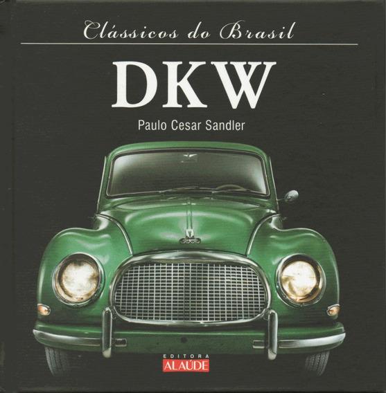 Clássicos Do Brasil - Dkw ( Livro Capa Dura ) Alaude