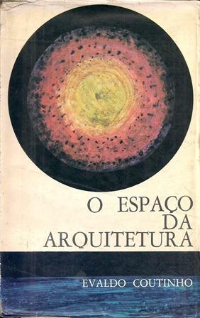 O Espaço Da Arquitetura - Evaldo Coutinho