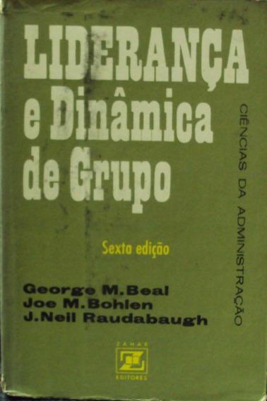 Lv.liderança E Dinâmica De Grupo George M.beal(frete Grátis)