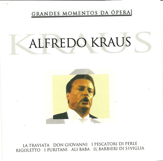 Alfredo Kraus - Grandes Momentos Da Ópera