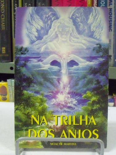 Livro Na Trilha Dos Anjos  Moacyr Martins