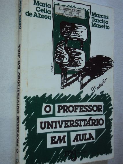O Professor Universitário Em Aula (sebo Amigo)