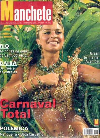 Manchete 2007 - Carnaval* Galo Madrugada* Banda Ipanema*