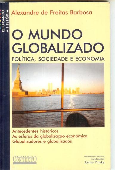 O Mundo Globalizado - Política, Sociedade E Economia - Alexa