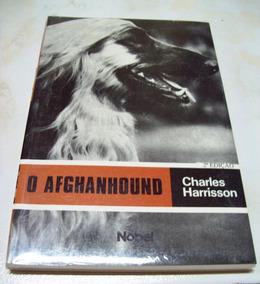 Livro O Afghan Hound - Charles Harrisson - Ilustrado Lacrado