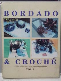 Livro Bordado & Crochê - Instituo Universal Brasileiro