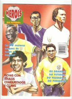 Revista Heróis Do Futebol 50 Craques De Todos Os Tempos