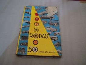 Livro Rodas O 50 Anos Borghoff S.a. 1962 Original @@