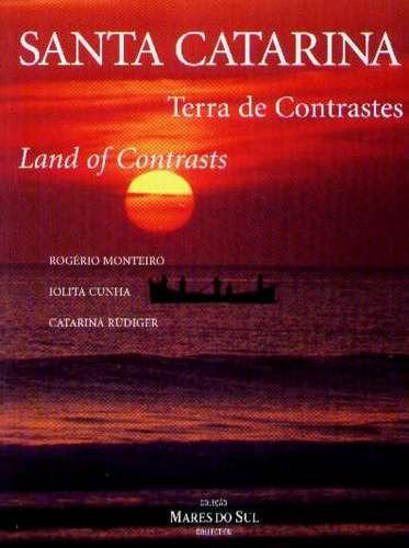 Santa Catarina - Terra De Contrastes - Coleção Mares Do Sul