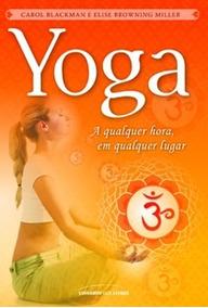 Yoga: A Qualquer Hora, Em Qualquer Lugar