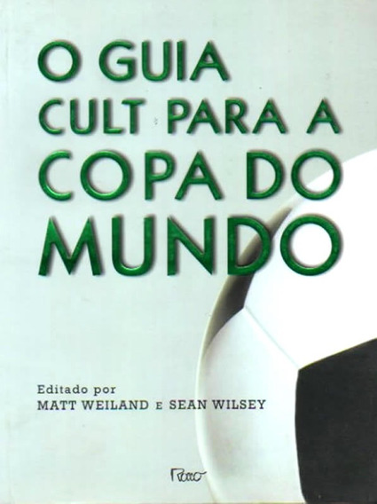 O Guia Cult Para A Copa Do Mundo Livro Oferta