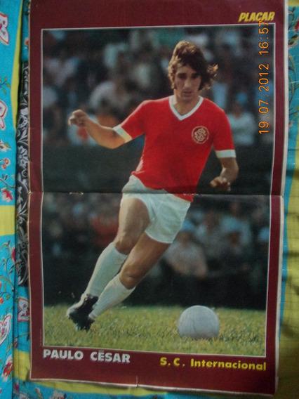 Poster Placar - Só Poster Paulo César. S.c Internacional