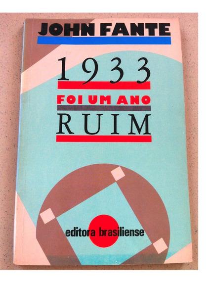 Livro 1933 Foi Um Ano Ruim, John Fante, 1ª Edição 1990