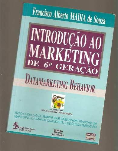 Introdução Ao Marketing De 6ª Geração / F. A. Madia De Souza
