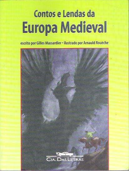 Livro Contos E Lendas Do Europa Medieval