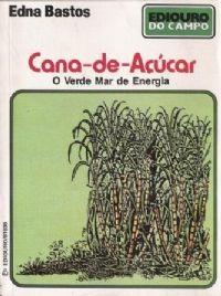 Cana-de-açúcar - O Verde Mar De Energia, Edna Bastos