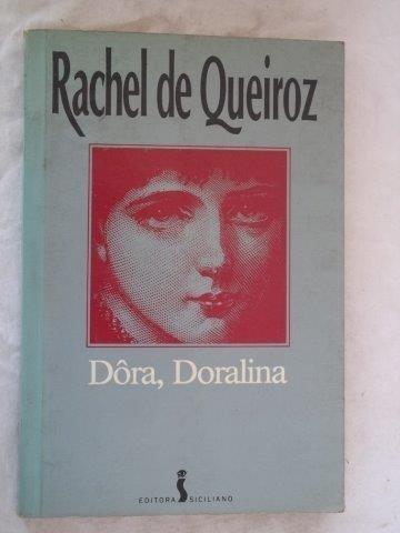Rachel De Queiroz - Dôra Doralina - Literatura Nacional