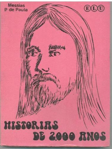 Historias De 2000 Anos Messias P. De Paula- Pague Com Cartão