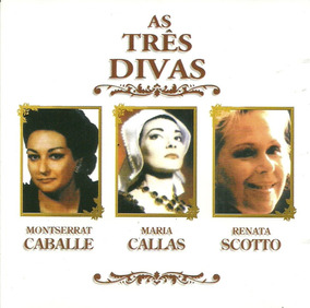 As Três Divas Caballe Callas Scotto