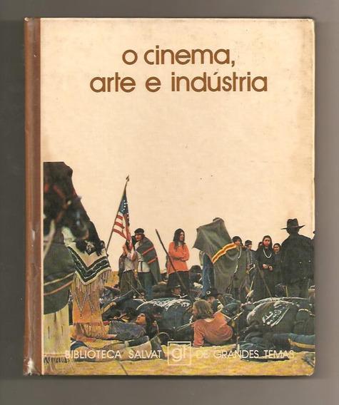 Livro O Cinema, Arte E Indústria - Biblioteca Salvat