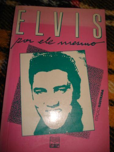 Elvis Preseley Por Ele Mesmo Entrevista Rock Bom Estado