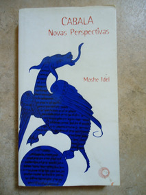 Cabala Novas Perspectivas - Moshe Idel