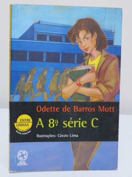 Livro A 8º Série C Odette De Barros Mott Infanto Juvenil
