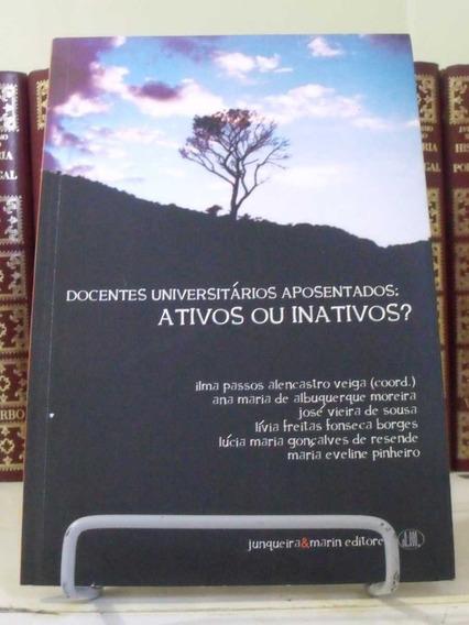 * Livro - Docentes Universitários Aposentados: Ativos Ou...