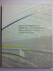 Guia De Recomendações Para A Reforma E Construção De Estádio