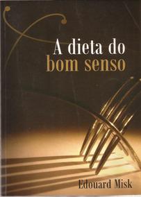 A Dieta Do Bom Senso - Edouard Misk