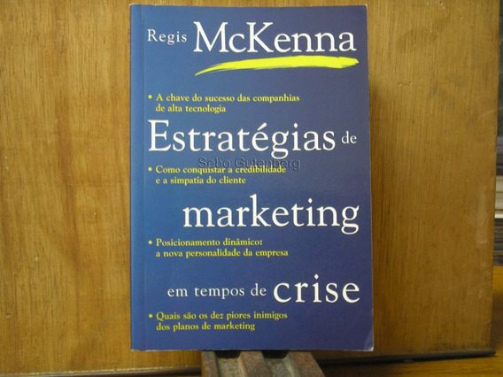 Os Estratégia De Marketing Em Tempos De Crise - Regis Mckenn