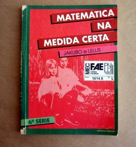 Matemática Na Medida Certa - Jakubo & Lellis - 6a Série