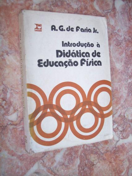 Introdução À Didática De Educação Física, A G De Faria Jr
