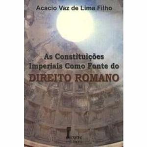 As Constituições Imperiais Como Fonte Do Direito Romano