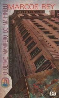 Livro:o Ultimo Mamifero Do Martinelli-marcos Rey