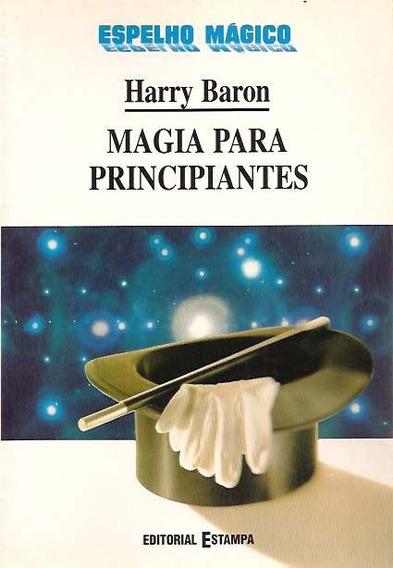 Livro: Magia Para Principiantes - Harry Baron - 1995 -ilust.