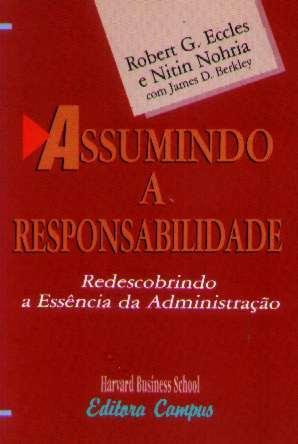 Assumindo A Responsabilidade - A Essência Da Administração