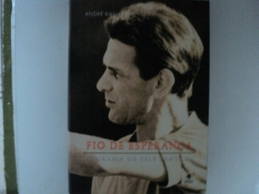 Livro Andre Ribeiro Fio De Esperança @@