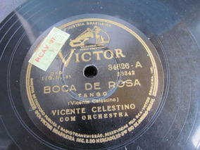 78 Rpm Vicente Celestino Boca De Rosa Matei Selo Victor