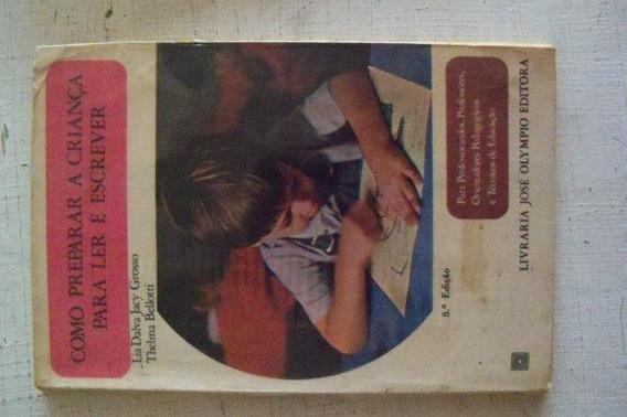 Como Preparar A Criança Para Ler E Escrever - Lia D.j Grosso