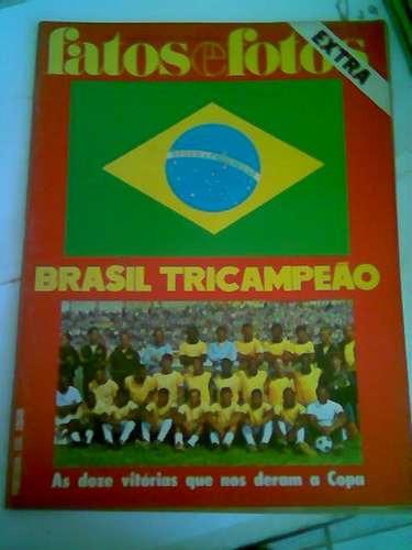 Fatos E Fotos 1970 - Brasil Tri Campeão (extra)