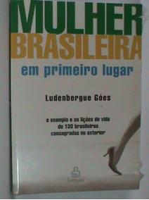 Livro - Mulher Brasileira Em Primeiro Lugar - (novo-lacrado)