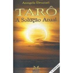 Livro Tarô A Solução Atual - Anngela Druzian